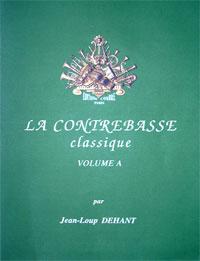La contrebasse classique Volume A par Jean-Loup DEHANT